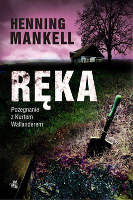 Henning Mankell - Ręka / Henning Mankell - Handen. Ett fall för Wallander