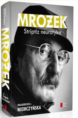 Małgorzata I. Niemczycka - Mrożek. Striptiz neurotyka