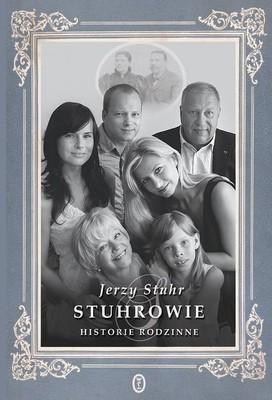 Jerzy Stuhr - Stuhrowie. Historie rodzinne