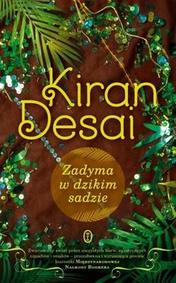 Kiran Desai - Zadyma w dzikim sadzie / Kiran Desai - Hullabaloo in the Guava Orchard