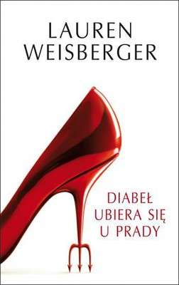 Lauren Weisberger - Diabeł ubiera się u Prady / Lauren Weisberger - The Devil wears Prada