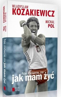 Michał Pol, Władysław Kozakiewicz - Nie mówcie mi jak mam żyć
