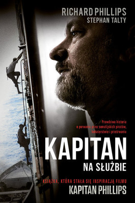 Richard Phillips, Stephan Talty - Kapitan. Na służbie / Richard Phillips, Stephan Talty - A Captain's Duty: Somali Pirates, Navy SEALs, and Dangerous Days at Sea
