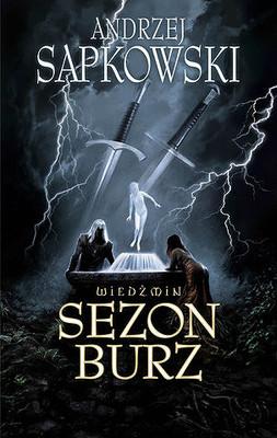 Andrzej Sapkowski - Wiedźmin. Sezon burz
