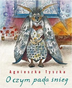 Agnieszka Tyszka - O czym pada śnieg