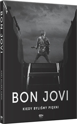 Bon Jovi, Phil Griffin - Bon Jovi. Kiedy byliśmy piękni / Bon Jovi, Phil Griffin - Bon Jovi. When we were beautiful