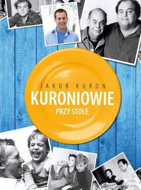 Jakub Kuroń - Kuroniowie przy stole
