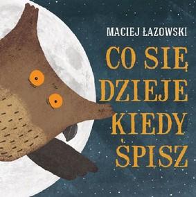 Maciej Łazowski - Co się dzieje kiedy śpisz
