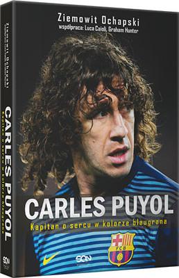 Ziemowit Ochapski - Carles Puyol. Kapitan o sercu w kolorze blaugrana