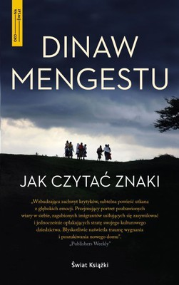 Dinaw Mengestu - Jak czytać znaki / Dinaw Mengestu - How to Read the Air