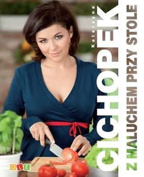 Katarzyna Cichopek - Z maluchem przy stole
