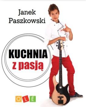 Janek Paszkowski - Kuchnia z pasją