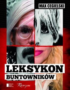 Max Cegielski - Leksykon buntowników