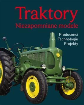 Traktory. Niezapomniane modele