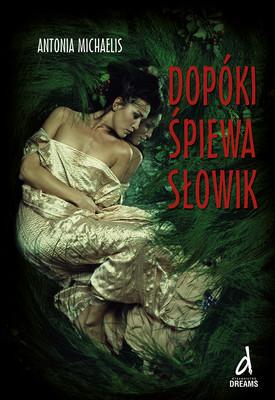 Antonia Michaelis - Dopóki śpiewa słowik / Antonia Michaelis - Solange die Nachtigall singt