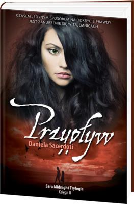Daniela Sacerdoti - Przypływ. Sara Midnight Trylogia. Księga II / Daniela Sacerdoti - Tide.The Sarah Midnight Trilogy #2