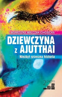 Agnieszka Walczak-Chojecka - Dziewczyna z Ajutthai