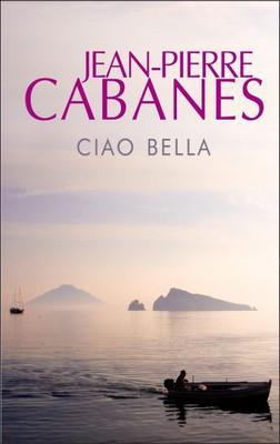 Jean-Pierre Cabanes - Ciao Bella