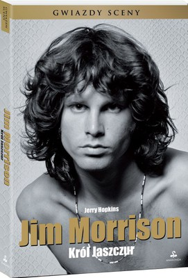 Jerry Hopkins - Jim Morrison. Król Jaszczur