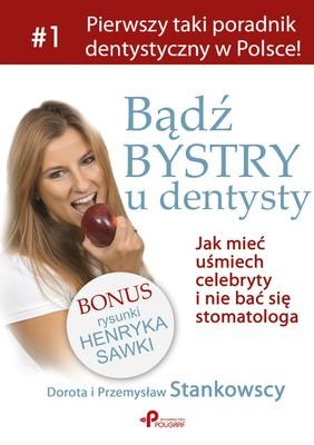 Dorota Stankowska, Przemysław Stankowski - Bądź bystry u dentysty