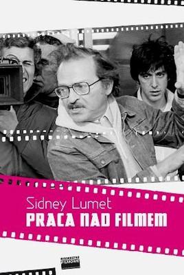 Sidney Lumet - Praca nad filmem / Sidney Lumet - Making Movies