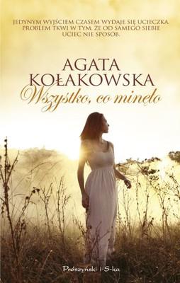 Agata Kołakowska - Wszystko, co minęło