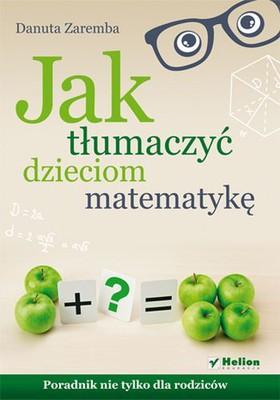 Danuta Zaremba - Jak tłumaczyć dzieciom matematykę