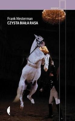 Frank Westerman - Czysta biała rasa
