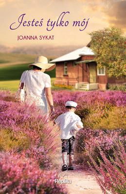 Joanna Sykat - Jesteś tylko mój