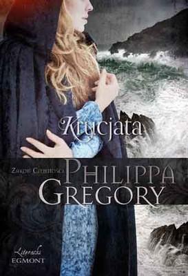 Philippa Gregory - Krucjata. Zakon Ciemności / Philippa Gregory - Stormbringers
