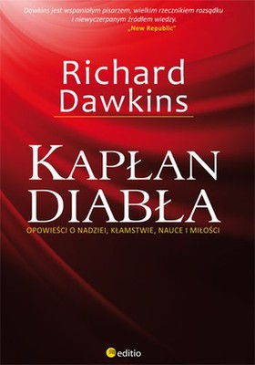 Richard Dawkins - Kapłan diabła. Opowieści o nadziei, kłamstwie, nauce i miłości / Richard Dawkins - A Devil's Chaplain. Reflections on Hope, Lies, Science and Love