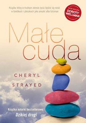 Cheryl Strayed - Małe cuda