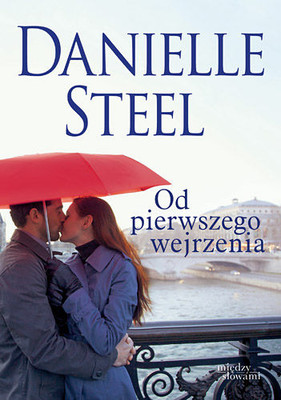 Danielle Steel - Od pierwszego wejrzenia / Danielle Steel - At First Sight