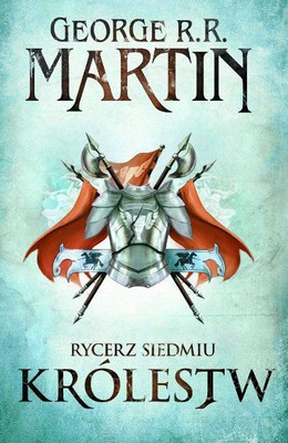 George R. R. Martin - Rycerz Siedmiu Królestw / George R. R. Martin - A Knight of the Seven Kingdoms