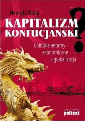 Henryk Chołaj - Kapitalizm konfucjański