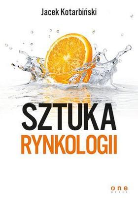 Jacek Kotarbiński - Sztuka rynkologii
