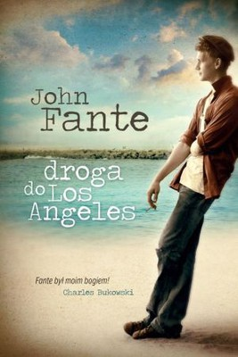 John Fante - Droga do Los Angeles / John Fante - The Road to Los Angeles
