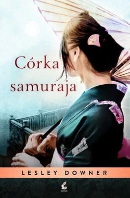 Lesley Downer - Córka samuraja / Lesley Downer - Bushi-no musume