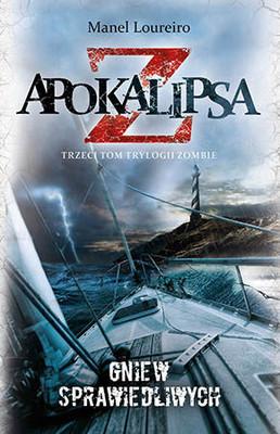 Manel Loureiro - Apokalipsa Z. Tom 3. Gniew sprawiedliwych / Manel Loureiro - Apocalipsis Z: La ira de los justos
