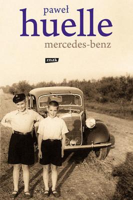 Paweł Huelle - Mercedes-Benz
