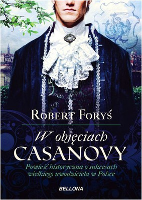 Robert Foryś - W objęciach Casanowy