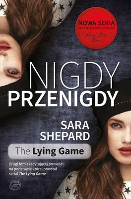 Sara Shepard - Nigdy, przenigdy / Sara Shepard - Never Have I Ever