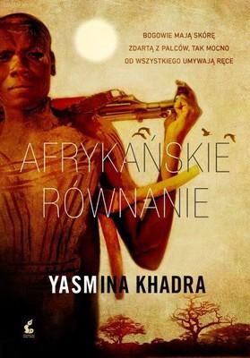 Yasmina Khadra - Afrykańskie równanie / Yasmina Khadra - L'equation Africaine