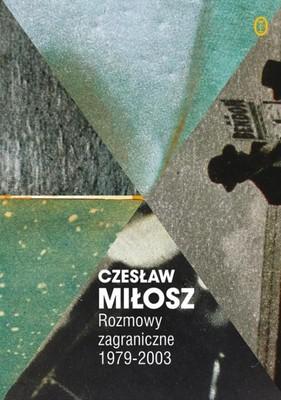 Czesław Miłosz - Rozmowy zagraniczne 1979-2000