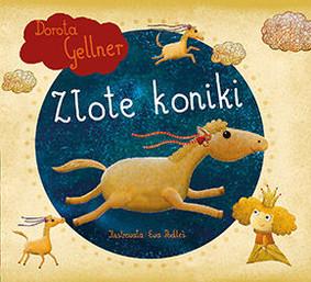 Dorota Gellner - Złote koniki