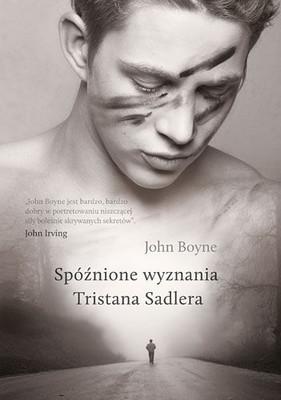 John Boyne - Spóźnione wyznania Tristana Sadlera / John Boyne - The Absolutist