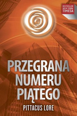 Pittacus Lore - Przegrana numeru piątego / Pittacus Lore - The Fall of Five
