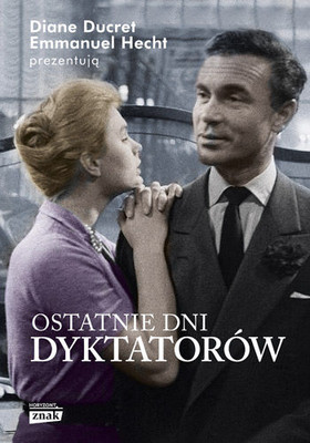 http://www.znak.com.pl/kartoteka,ksiazka,4396,Ostatnie-dni-dyktatorow