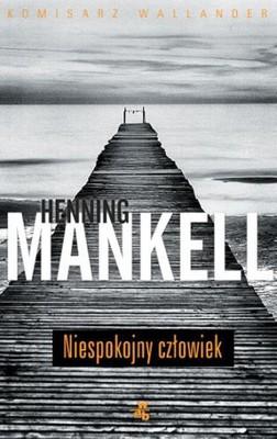 """""""Niespokojny człowiek"""" Henning Mankell"""