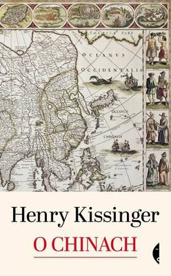 Henry Kissinger - O Chinach / Henry Kissinger - On China